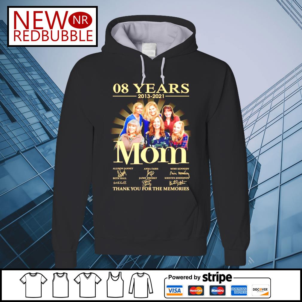 08 years 2013-2021 Mom signature thank you for the memories hoodie