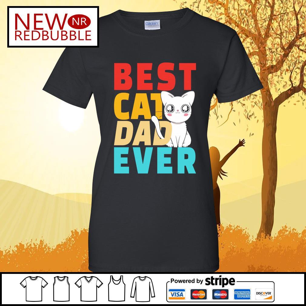 Best cat dad ever s Ladies-Tee