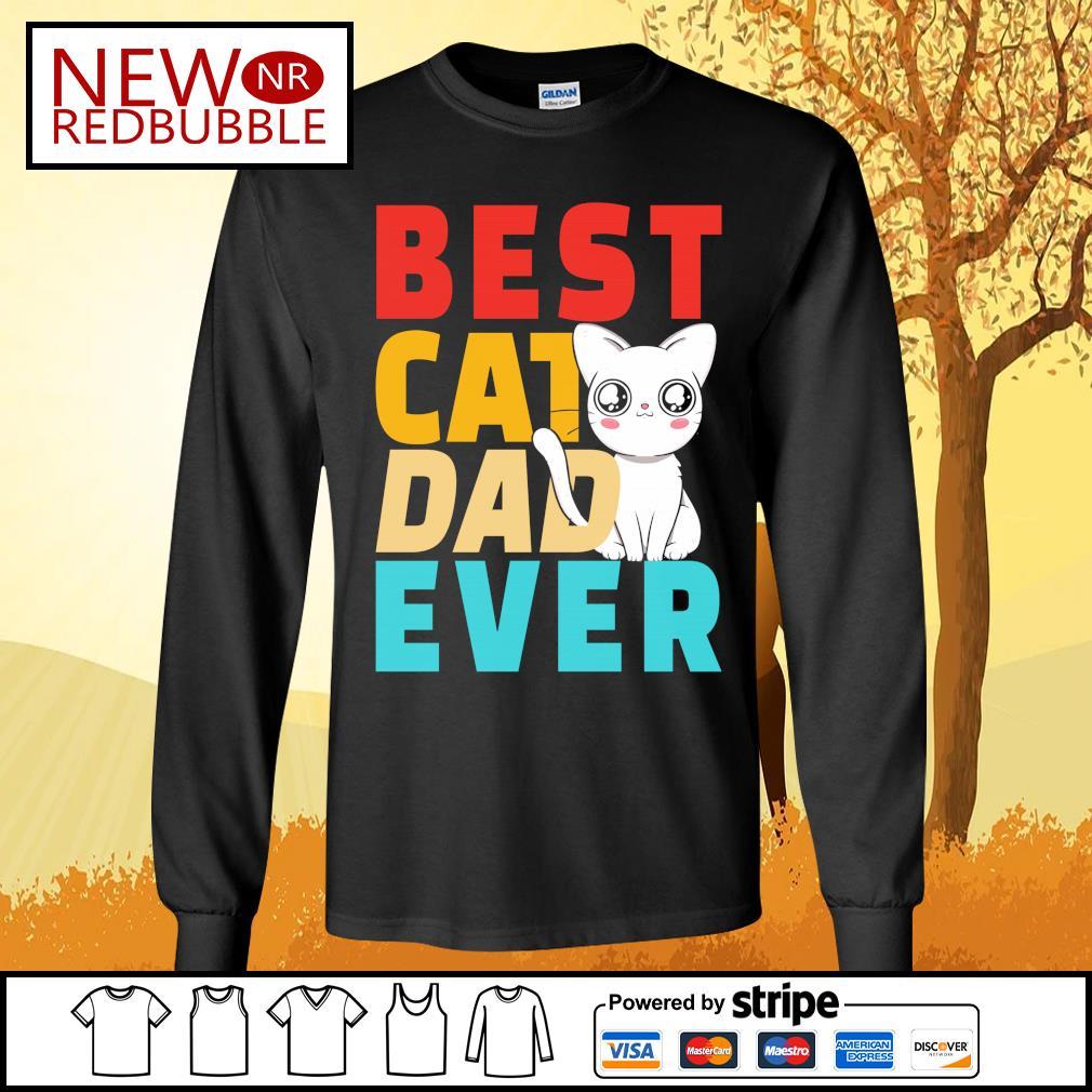 Best cat dad ever s Long-Sleeves-Tee