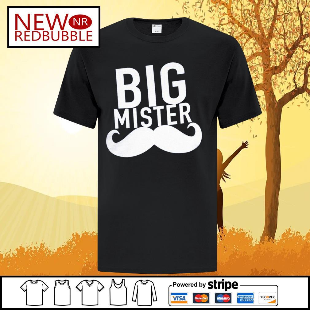 Official Big mister shirt