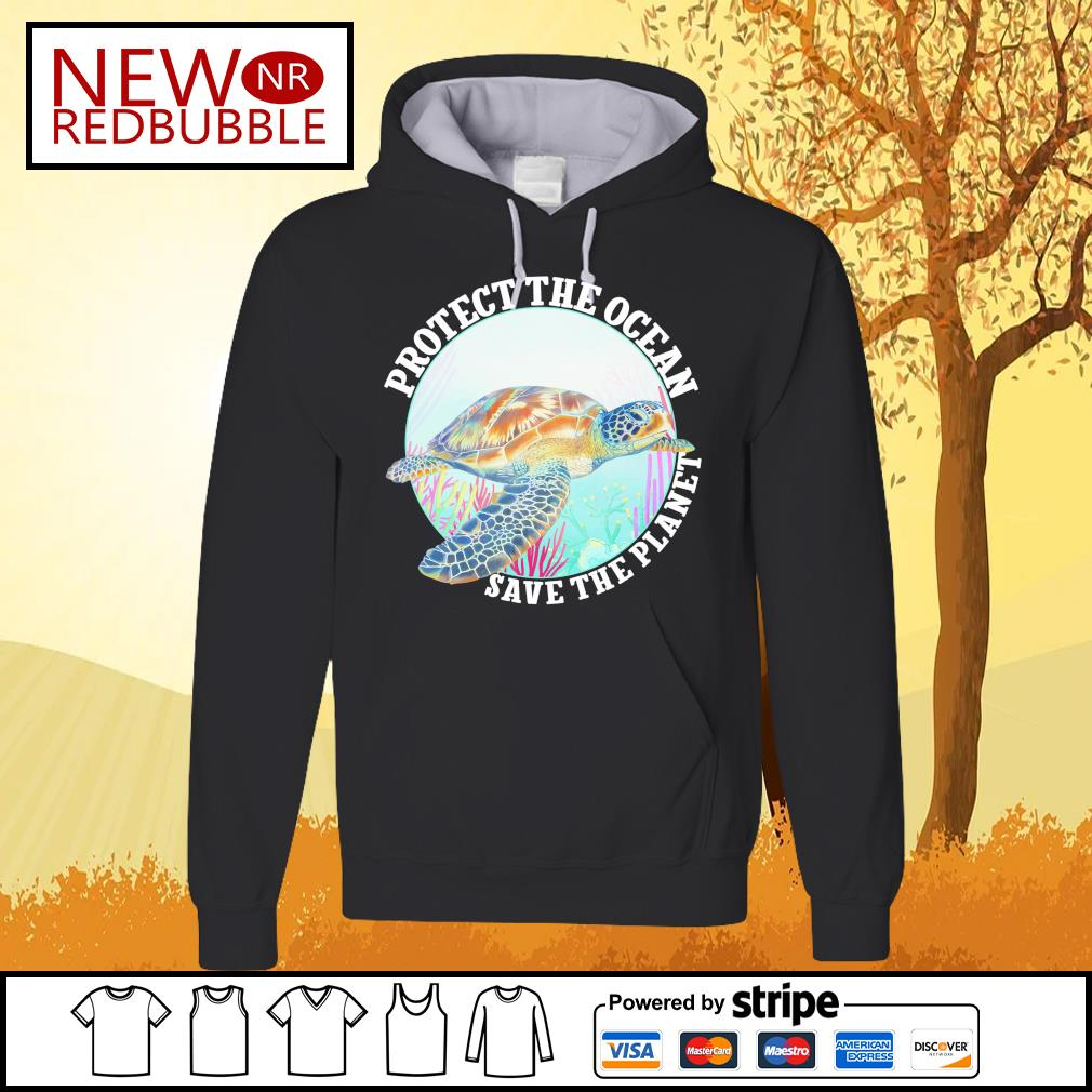 Protect the ocean save the planet s Hoodie