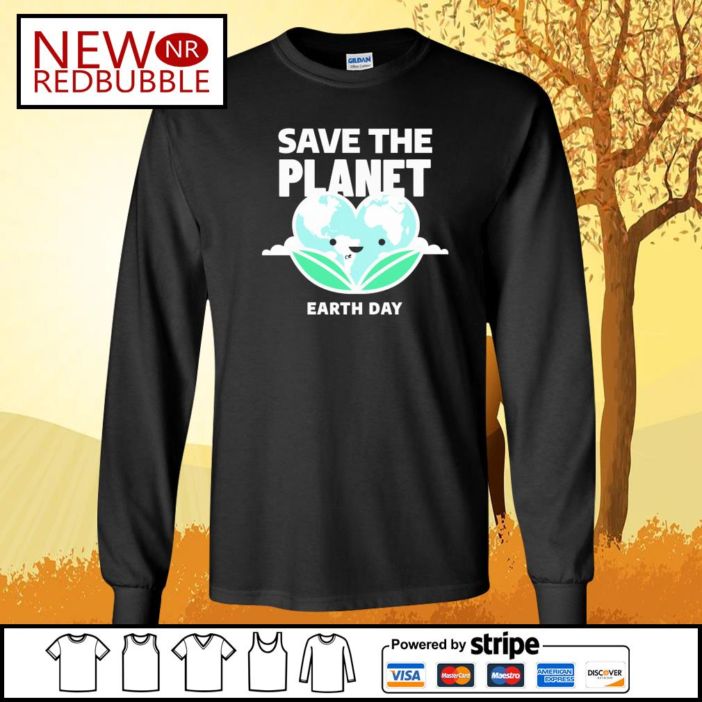Save the planet earth day s Long-Sleeves-Tee