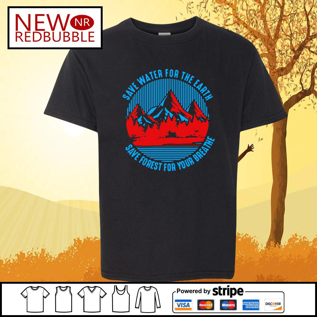 Save water for the earth save forest for your breathe s Kid-T-shirt