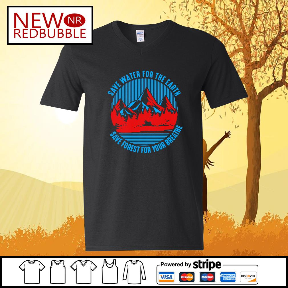 Save water for the earth save forest for your breathe s V-neck-T-shirt